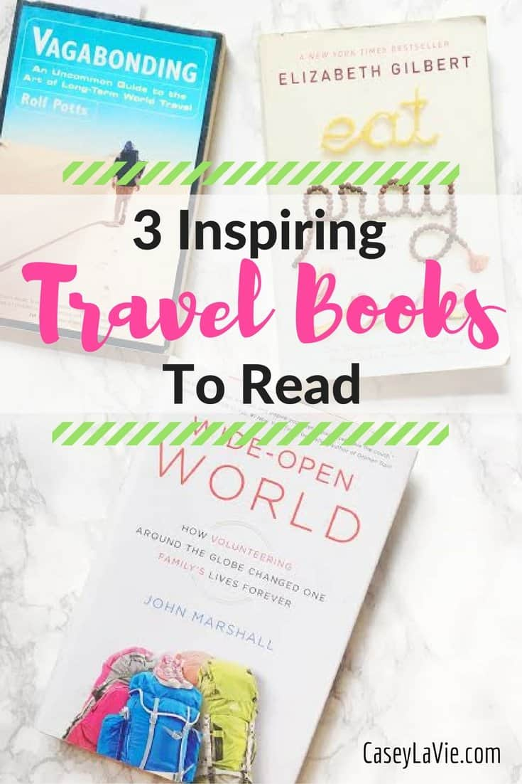These 3 books will inspire you to travel and give you tips on long-term travel abroad.