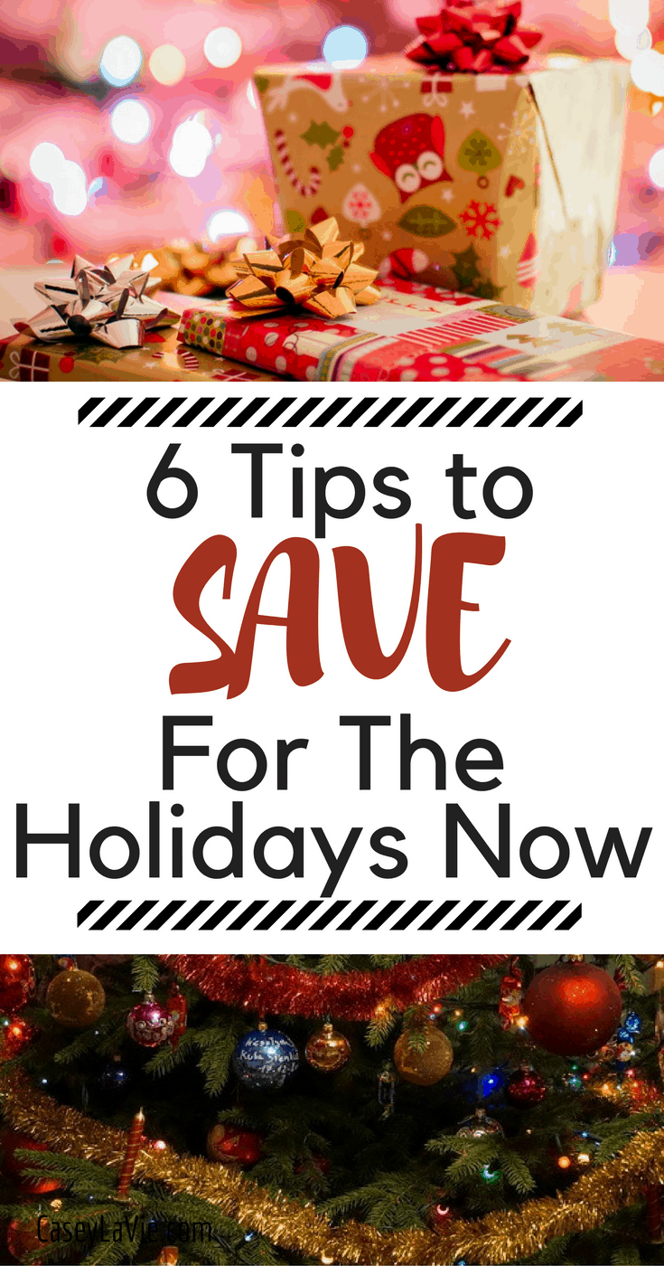These 6 tips will help you start saving for the holidays now for a stress free Christmas