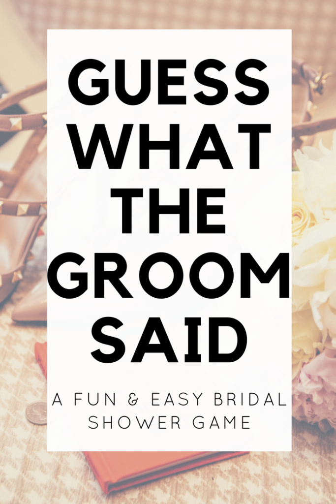"""This fun bridal shower game idea challenges the bride to """"Guess What the Groom Said."""" This free game is fun for all wedding parties."""