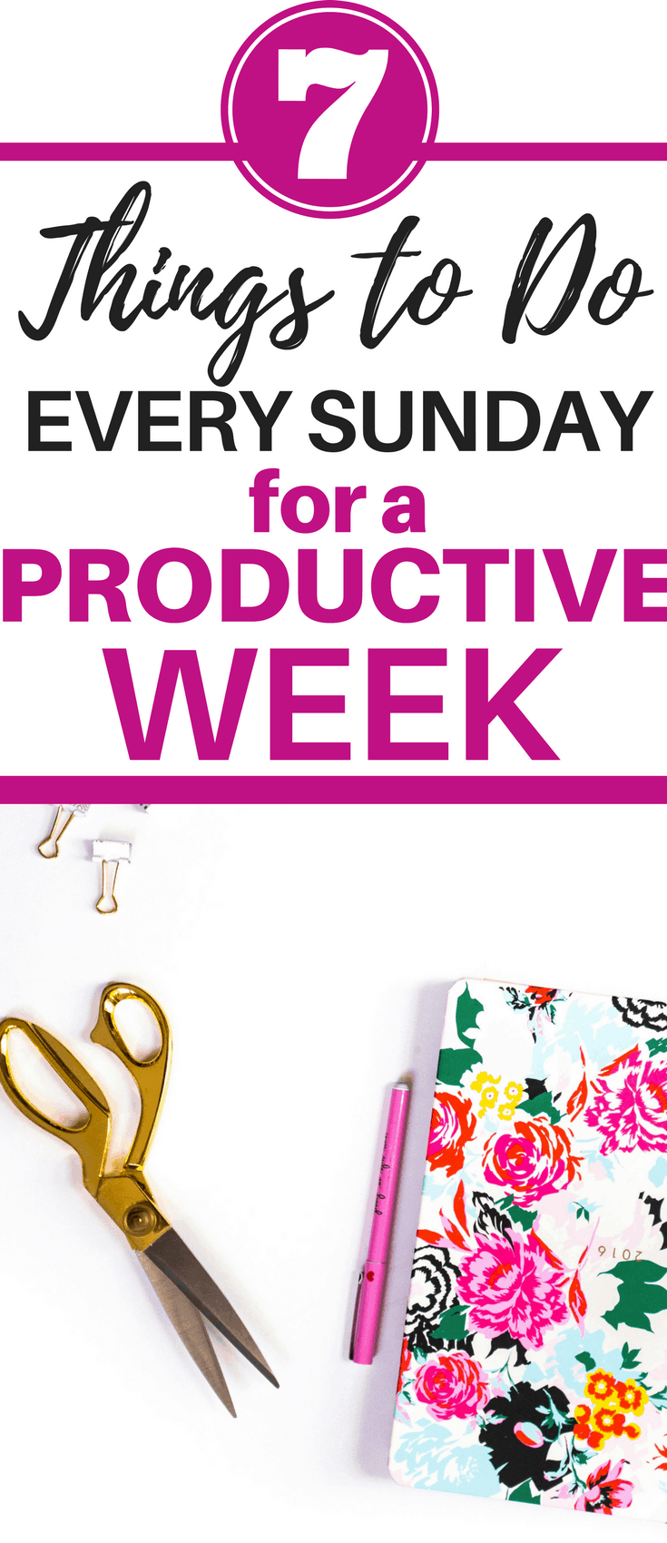 These tips will make you successful, productive and keep you motivated all week. Do this every Sunday so you can reach your goals and cross off that do list like the girl boss you are.
